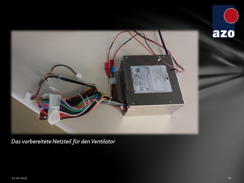 Das vorbereitete Netzteil für den Ventilator