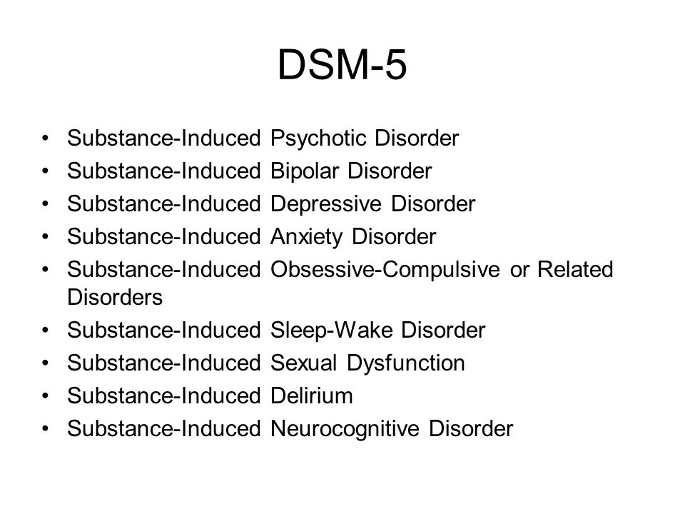 DSM-5 Substance-Induced Psychotic Disorder