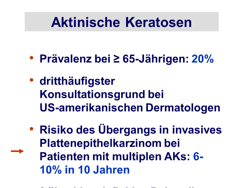 Aktinische Keratosen Prävalenz bei ≥ 65-Jährigen: 20%