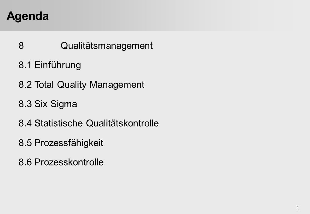 Agenda 8 Qualitätsmanagement 8.1 Einführung