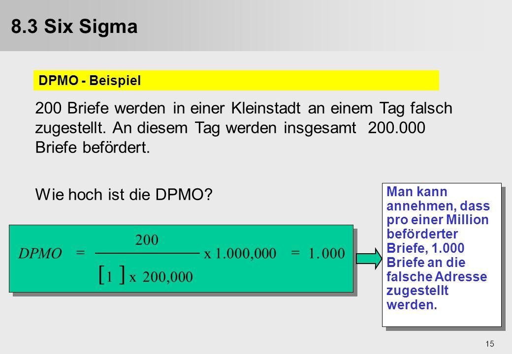 8.3 Six Sigma 9.3. Six Sigma. DPMO - Beispiel.