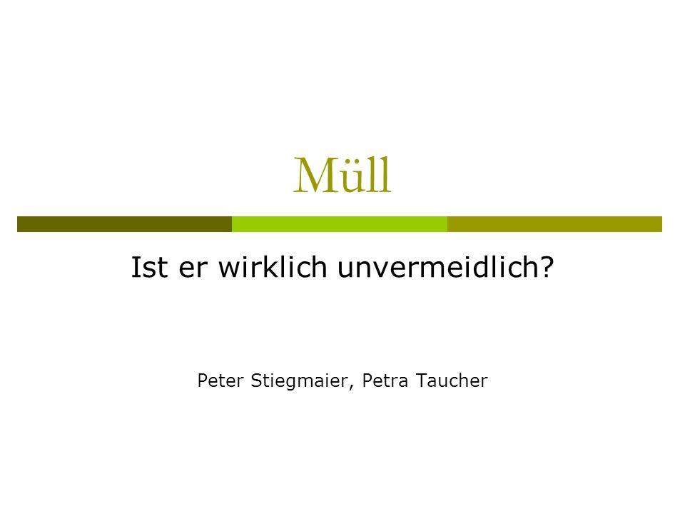 Ist er wirklich unvermeidlich Peter Stiegmaier, Petra Taucher