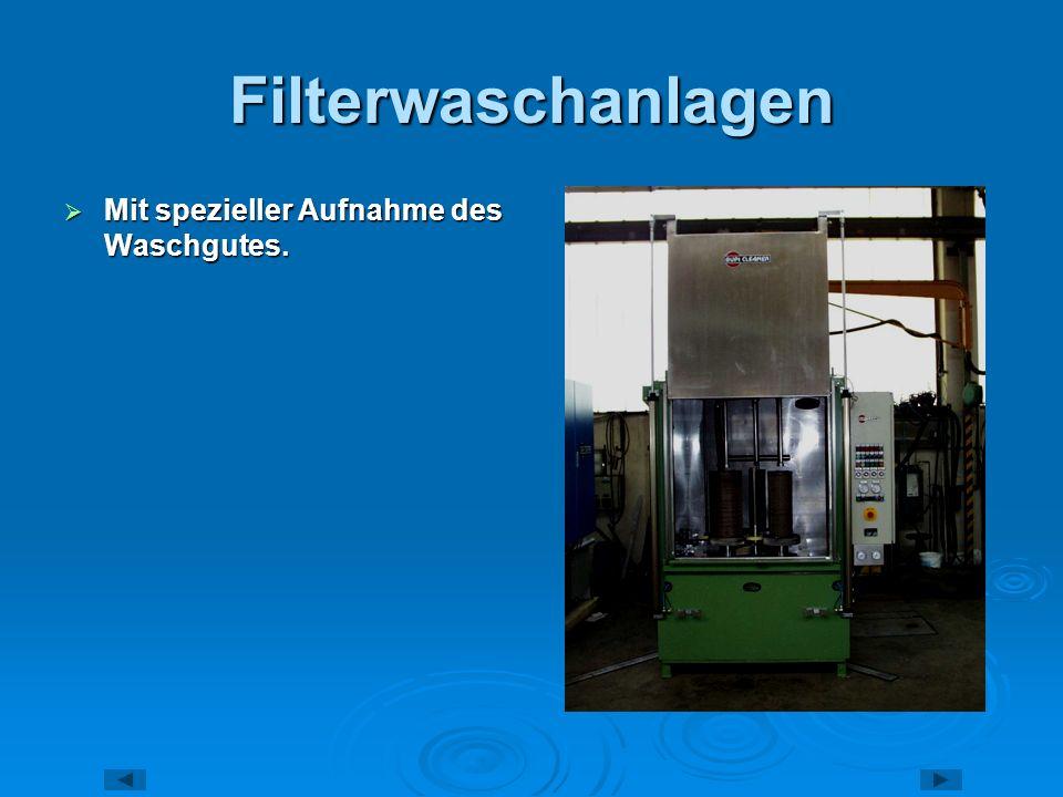 Filterwaschanlagen Mit spezieller Aufnahme des Waschgutes.