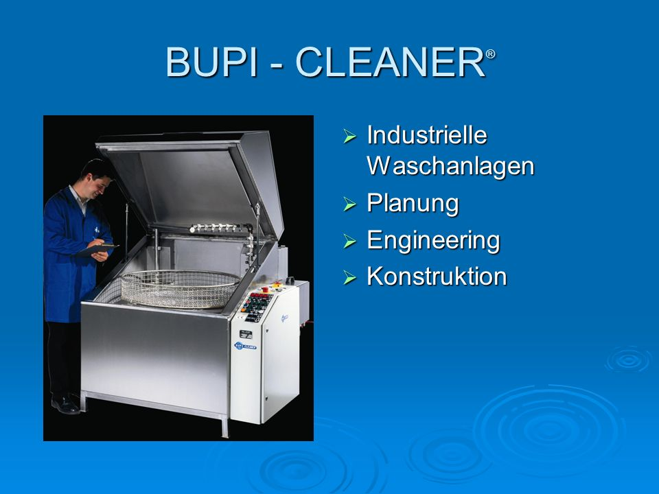BUPI - CLEANER® Industrielle Waschanlagen Planung Engineering