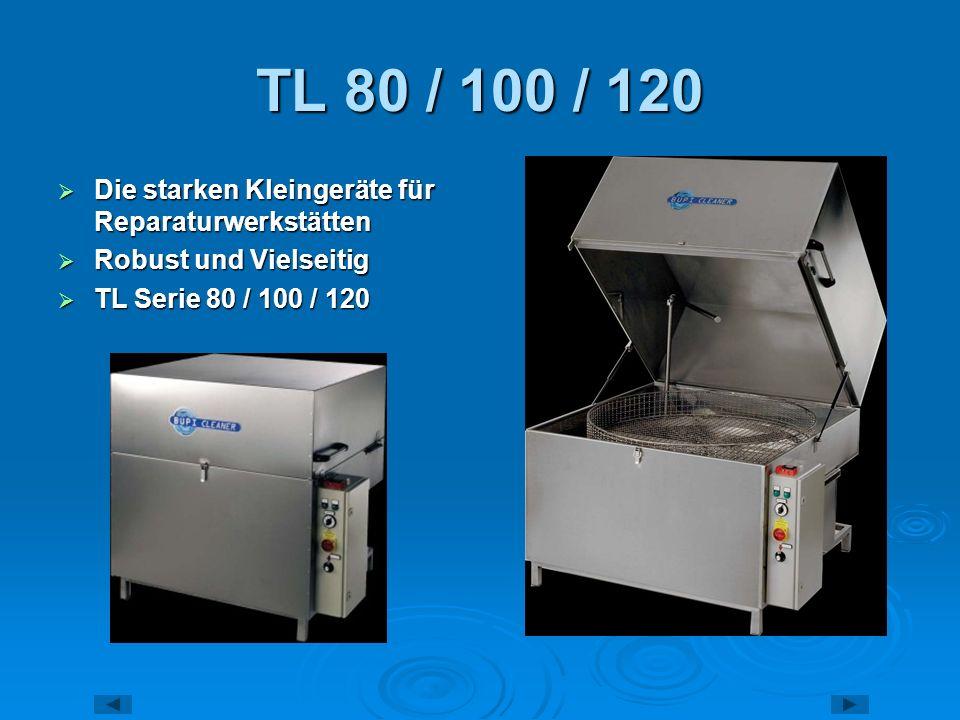 TL 80 / 100 / 120 Die starken Kleingeräte für Reparaturwerkstätten
