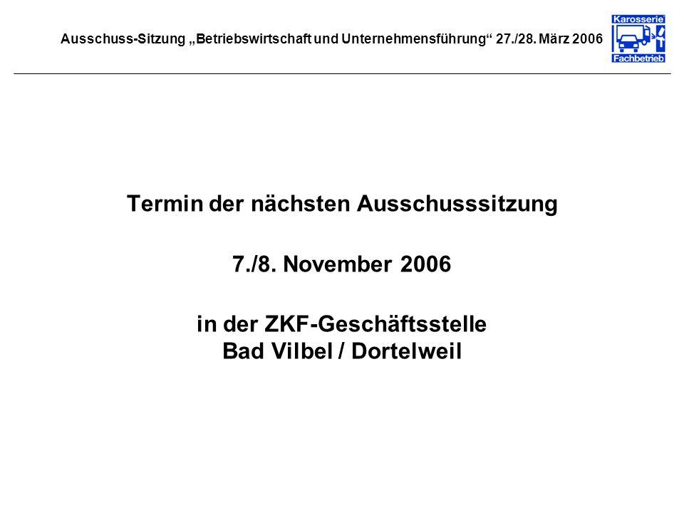 Termin der nächsten Ausschusssitzung 7./8. November 2006