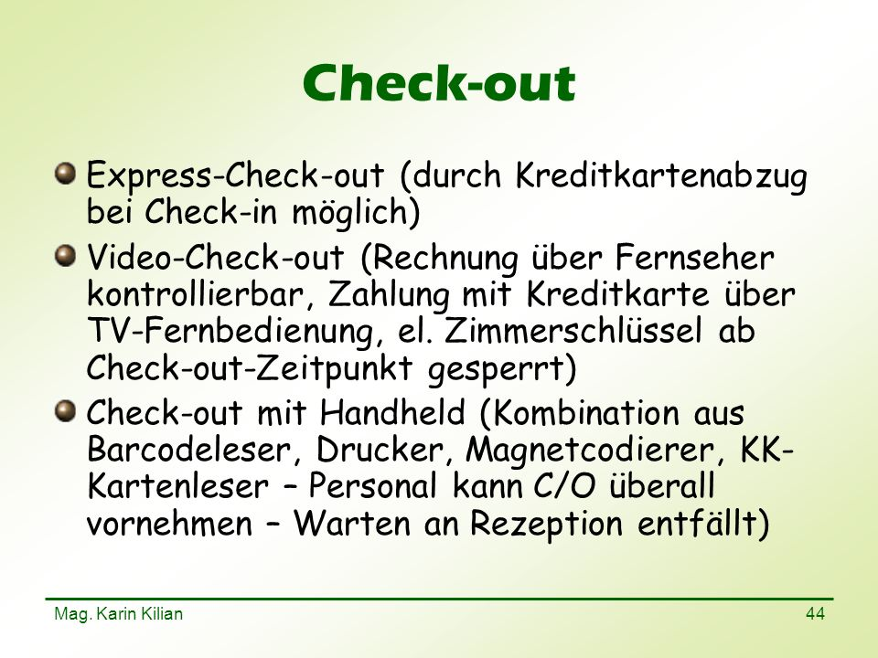 Check-out Express-Check-out (durch Kreditkartenabzug bei Check-in möglich)