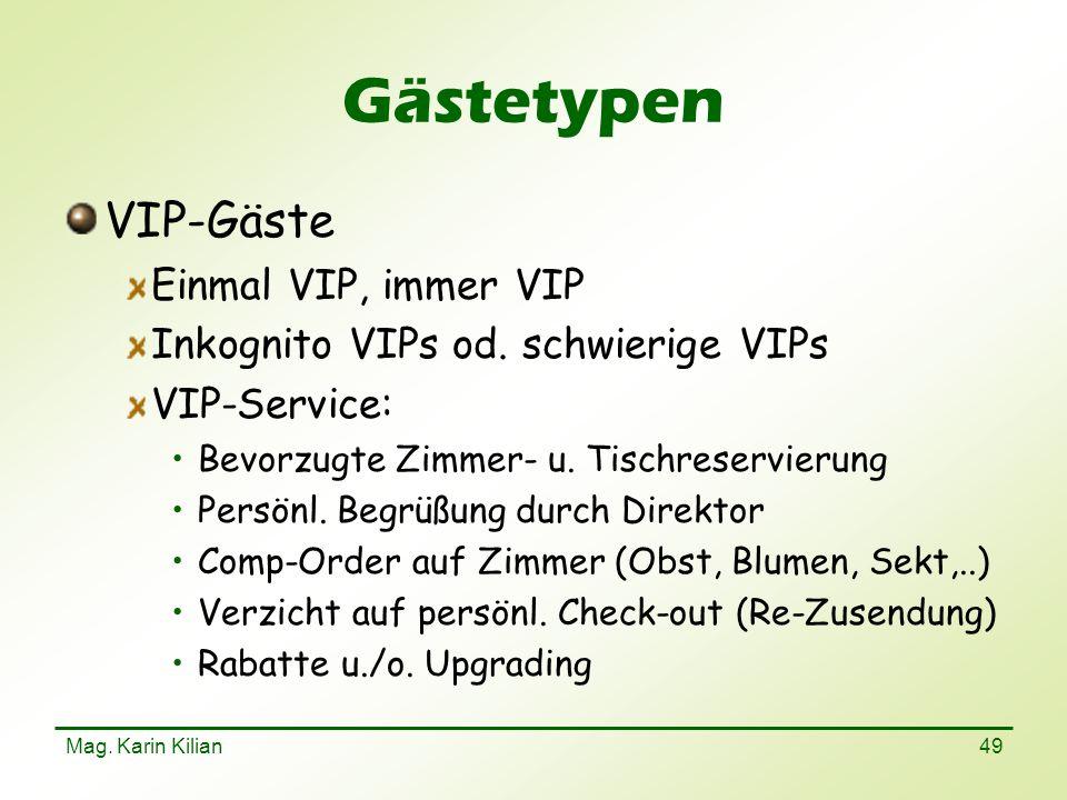 Gästetypen VIP-Gäste Einmal VIP, immer VIP