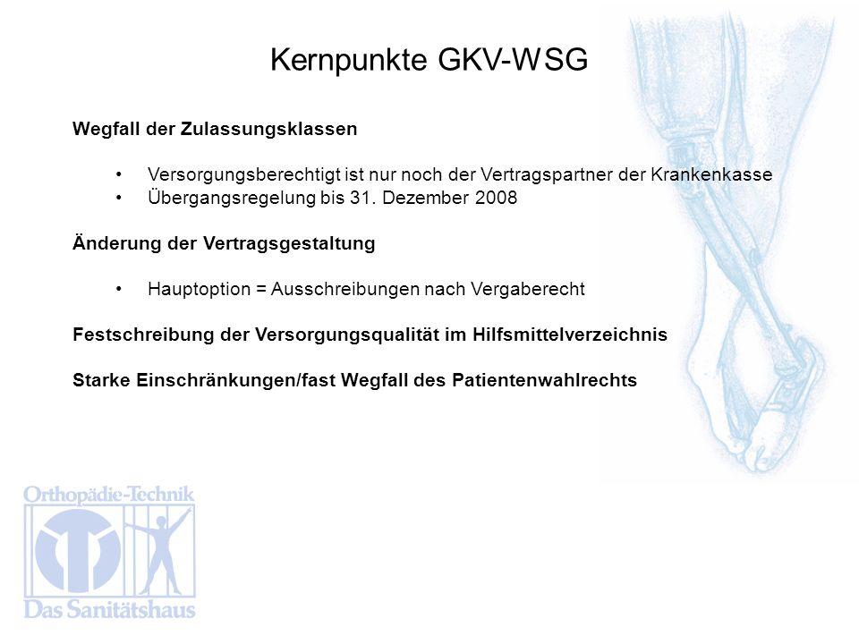 Kernpunkte GKV-WSG Wegfall der Zulassungsklassen
