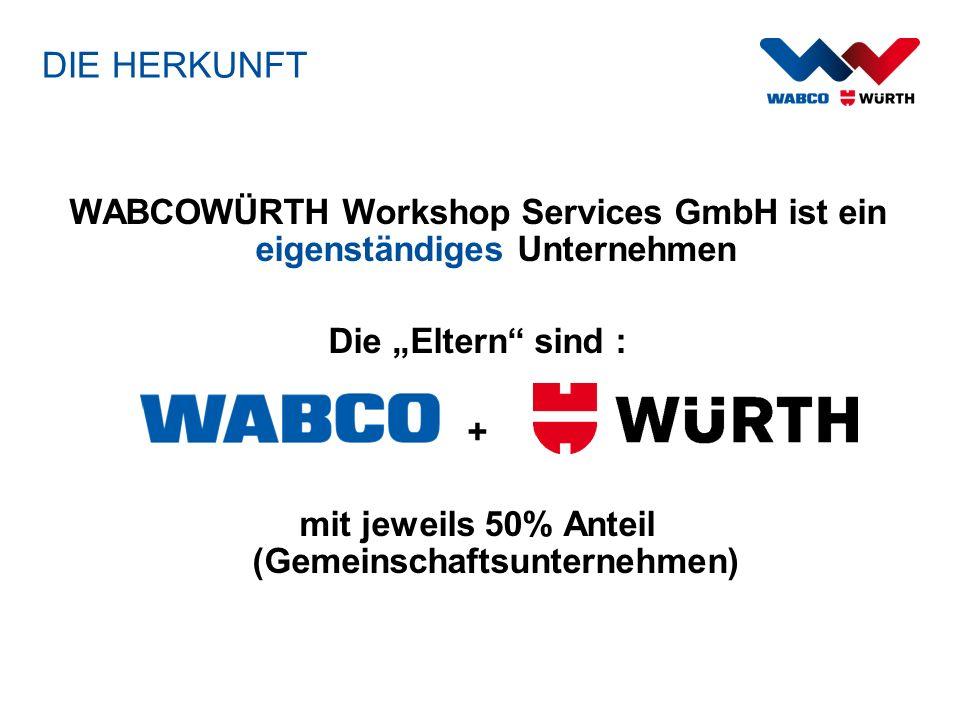 """DIE HERKUNFT WABCOWÜRTH Workshop Services GmbH ist ein eigenständiges Unternehmen. Die """"Eltern sind :"""