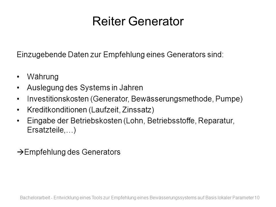Reiter Generator Einzugebende Daten zur Empfehlung eines Generators sind: Währung. Auslegung des Systems in Jahren.