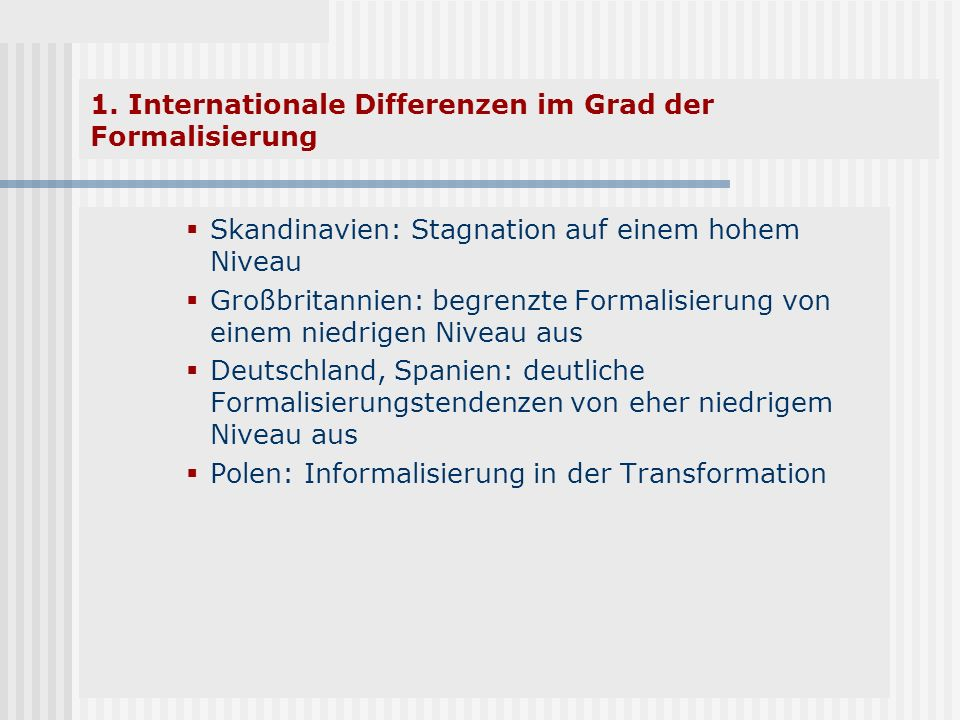 1. Internationale Differenzen im Grad der Formalisierung