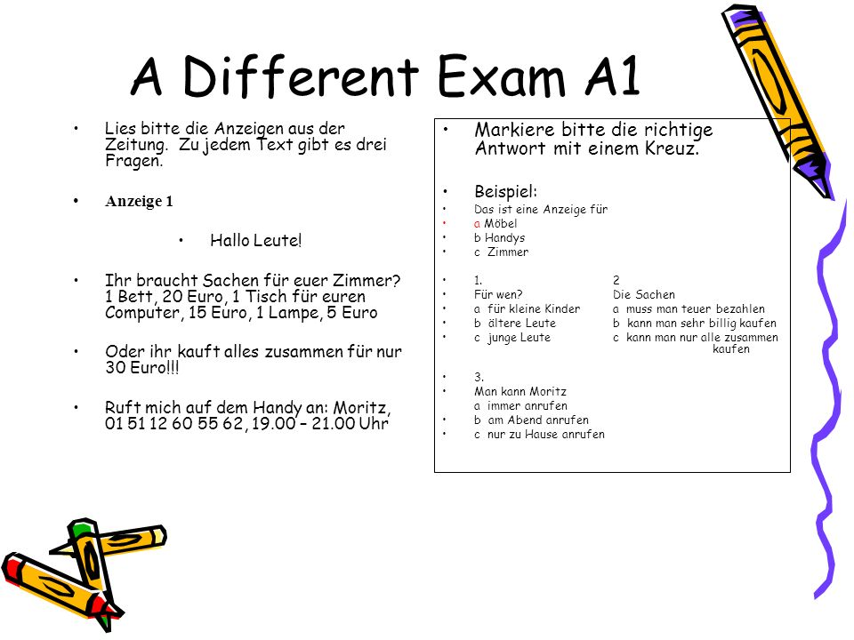 A Different Exam A1Lies bitte die Anzeigen aus der Zeitung. Zu jedem Text gibt es drei Fragen. Anzeige 1.