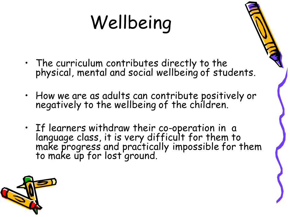 WellbeingThe curriculum contributes directly to the physical, mental and social wellbeing of students.