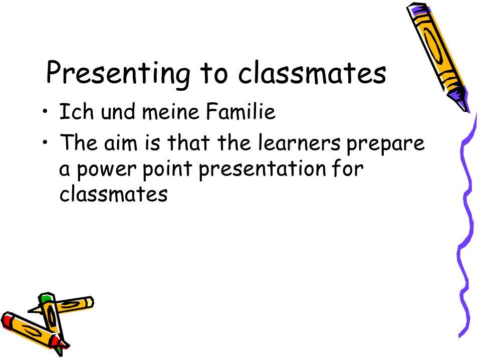 Presenting to classmates