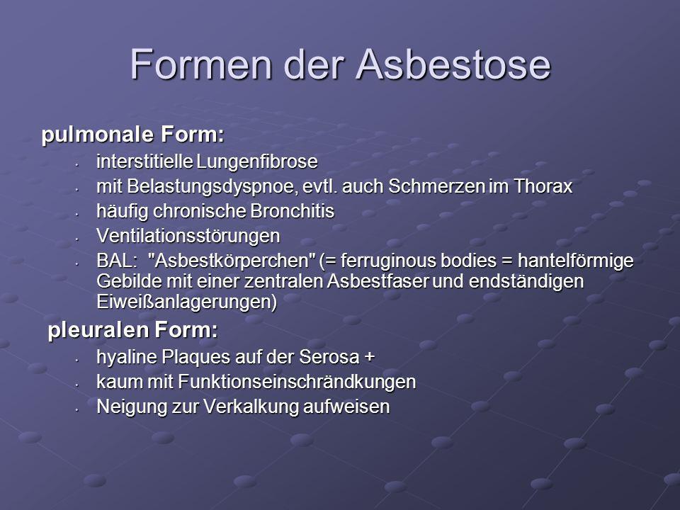 Formen der Asbestose pulmonale Form: pleuralen Form: