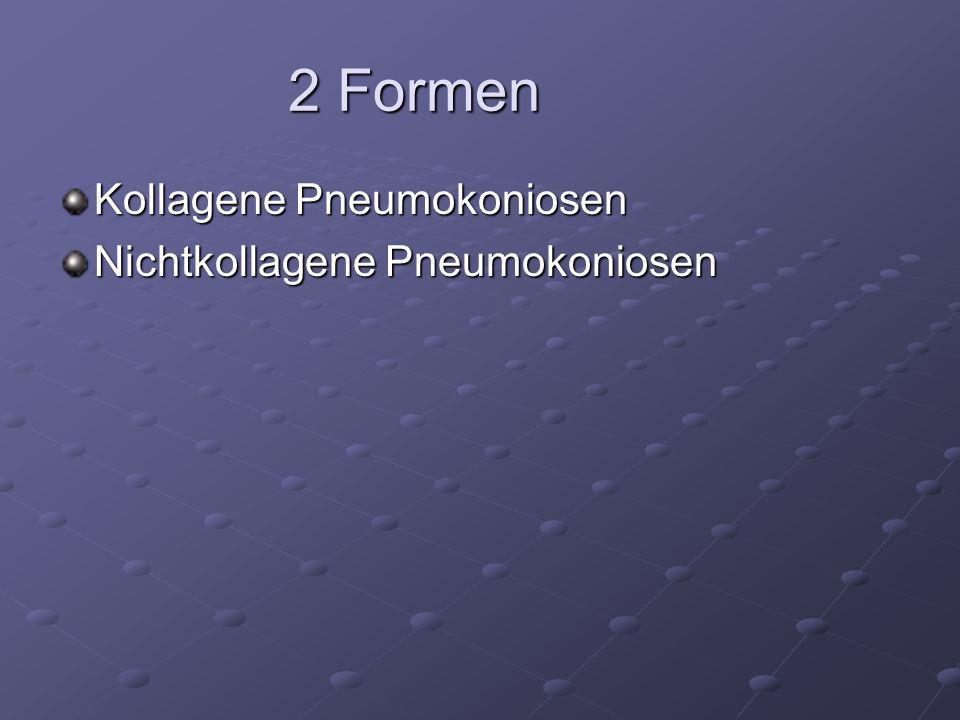 2 Formen Kollagene Pneumokoniosen Nichtkollagene Pneumokoniosen