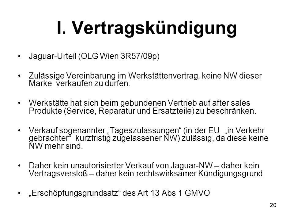 I. Vertragskündigung Jaguar-Urteil (OLG Wien 3R57/09p)