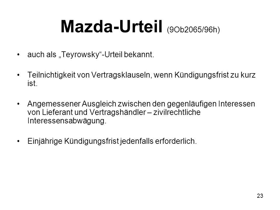 """Mazda-Urteil (9Ob2065/96h) auch als """"Teyrowsky -Urteil bekannt."""