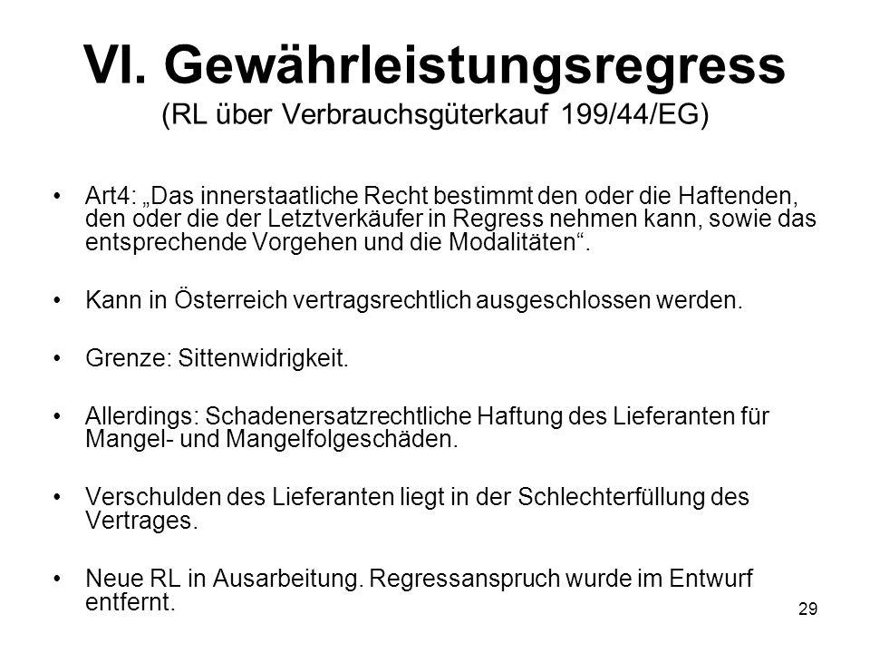 VI. Gewährleistungsregress (RL über Verbrauchsgüterkauf 199/44/EG)