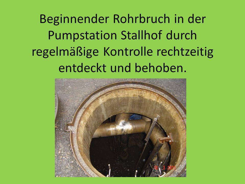 Beginnender Rohrbruch in der Pumpstation Stallhof durch regelmäßige Kontrolle rechtzeitig entdeckt und behoben.