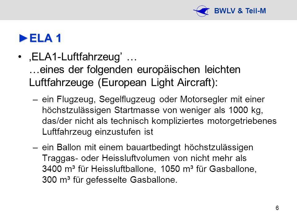 ELA 1 'ELA1-Luftfahrzeug' … …eines der folgenden europäischen leichten Luftfahrzeuge (European Light Aircraft):