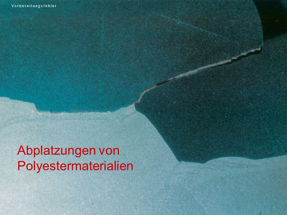 Abplatzungen von Polyestermaterialien
