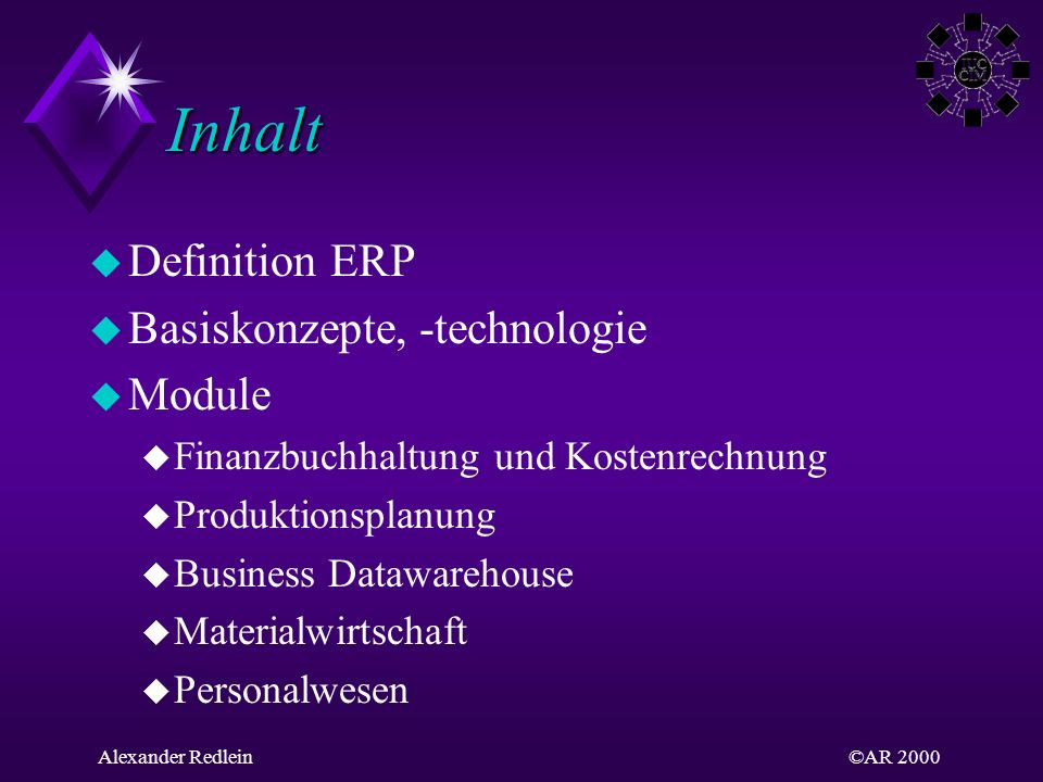 Inhalt Definition ERP Basiskonzepte, -technologie Module