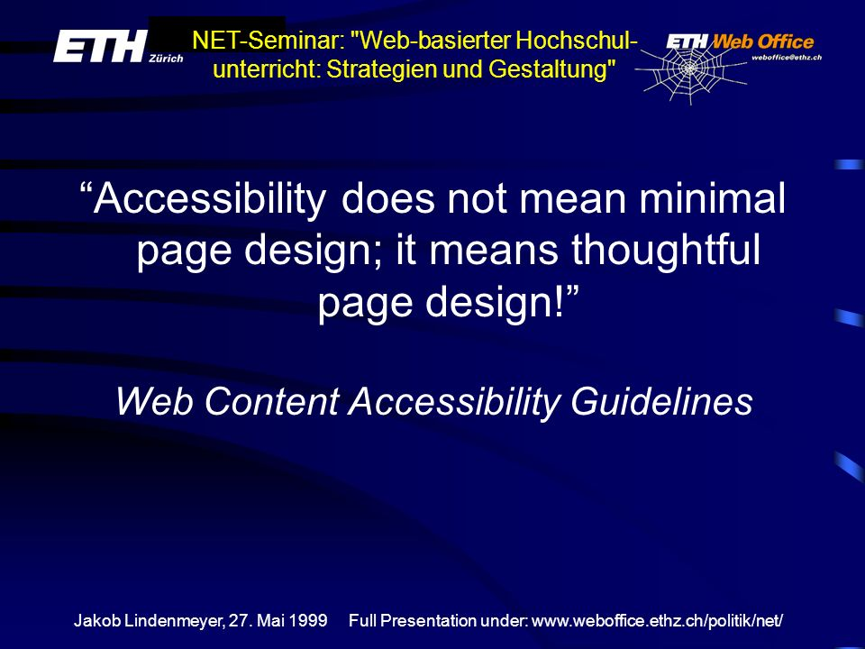 Accessibility does not mean minimal page design; it means thoughtful page design!