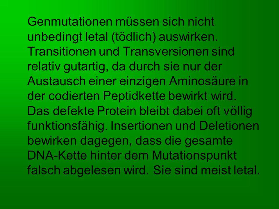 Genmutationen müssen sich nicht unbedingt letal (tödlich) auswirken