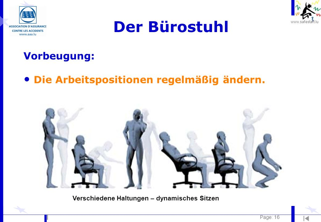 Der Bürostuhl Vorbeugung: Die Arbeitspositionen regelmäßig ändern.