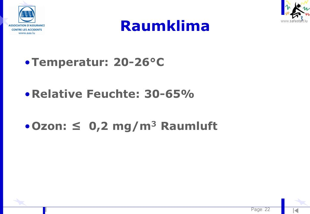 Raumklima Temperatur: 20-26°C Relative Feuchte: 30-65%