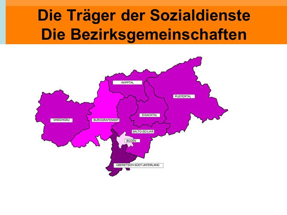 Die Träger der Sozialdienste Die Bezirksgemeinschaften