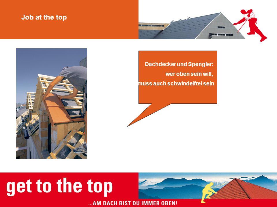 Job at the top Dachdecker und Spengler: wer oben sein will,