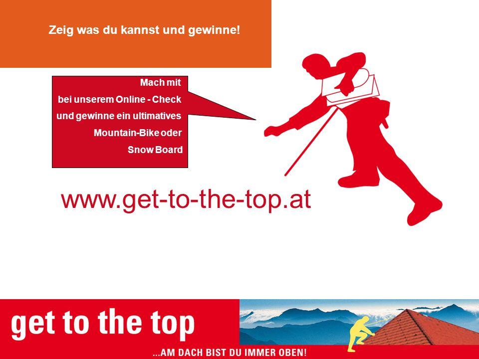 www.get-to-the-top.at Dach ist nicht gleich Dach