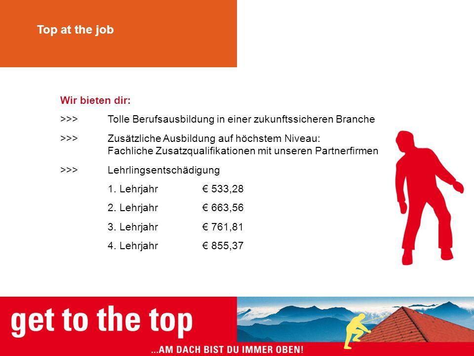 Top at the job Wir bieten dir: