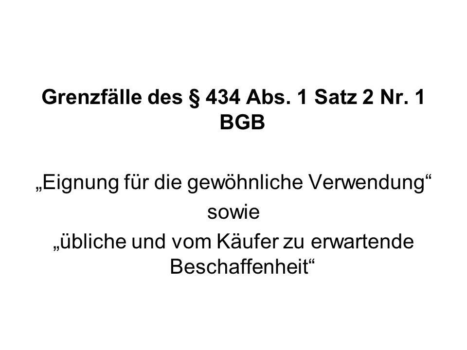 Grenzfälle des § 434 Abs. 1 Satz 2 Nr. 1 BGB