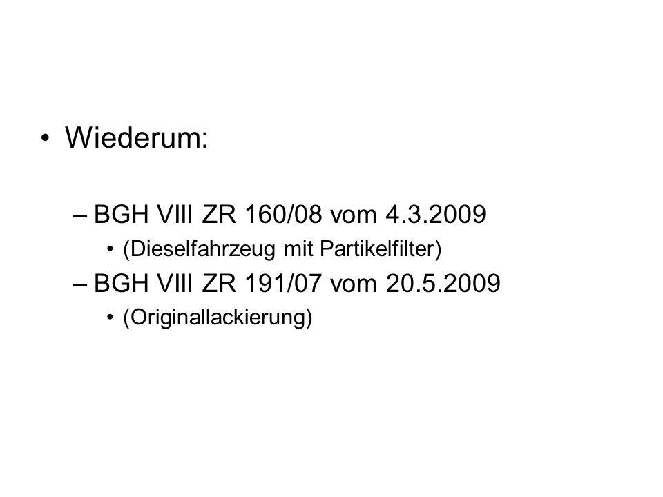 Wiederum: BGH VIII ZR 160/08 vom 4.3.2009