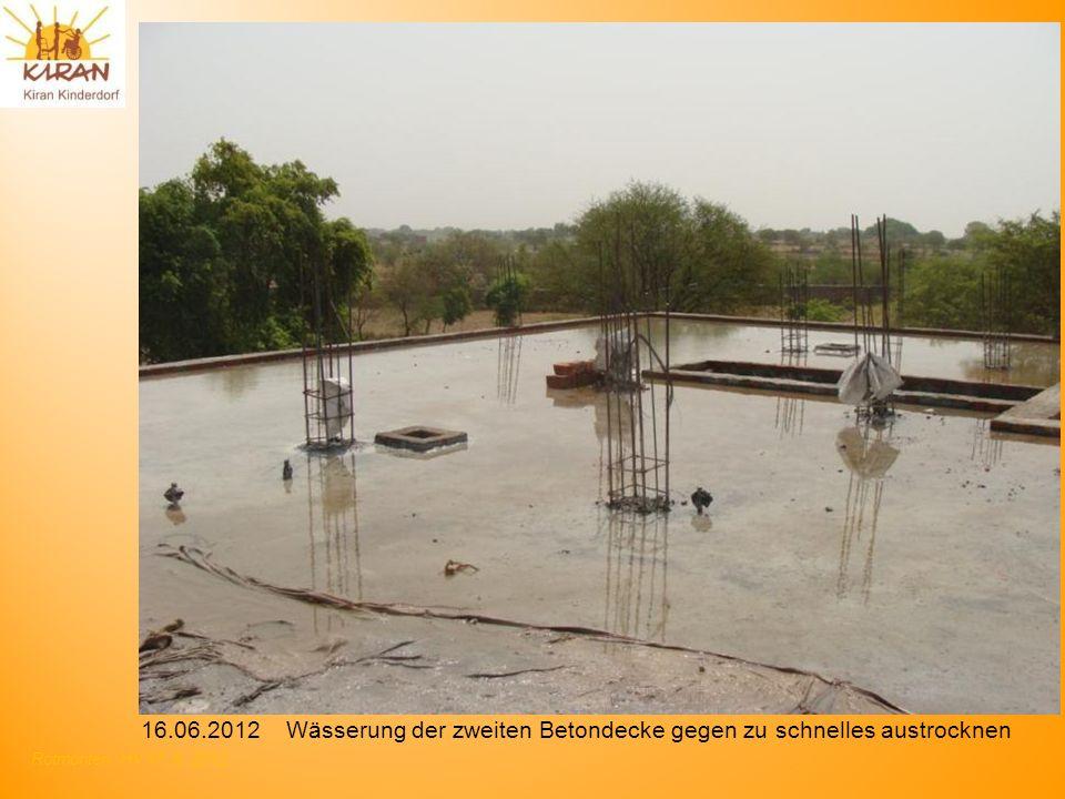 16.06.2012 Wässerung der zweiten Betondecke gegen zu schnelles austrocknen