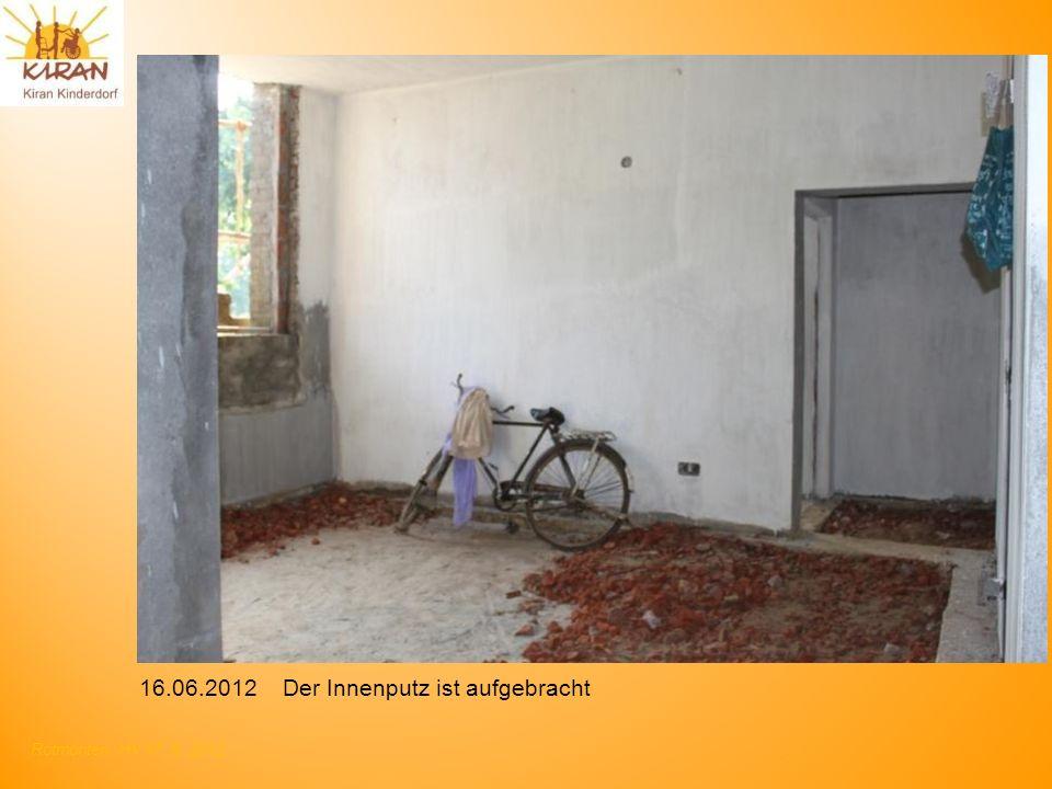16.06.2012 Der Innenputz ist aufgebracht