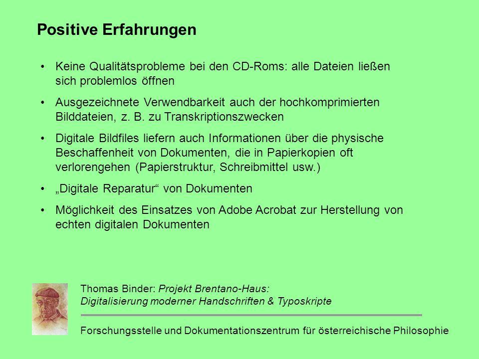 Positive Erfahrungen Keine Qualitätsprobleme bei den CD-Roms: alle Dateien ließen sich problemlos öffnen.