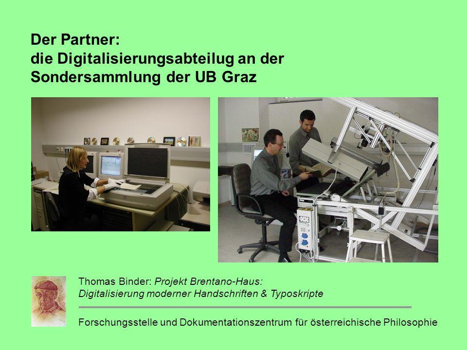 Der Partner: die Digitalisierungsabteilug an der Sondersammlung der UB Graz
