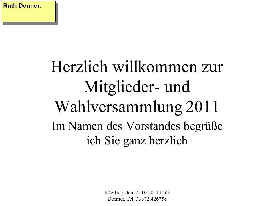 Herzlich willkommen zur Mitglieder- und Wahlversammlung 2011