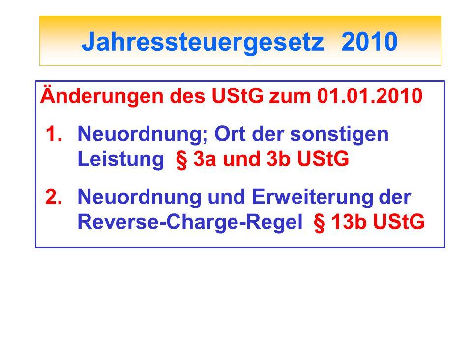 Jahressteuergesetz 2010 Änderungen des UStG zum 01.01.2010