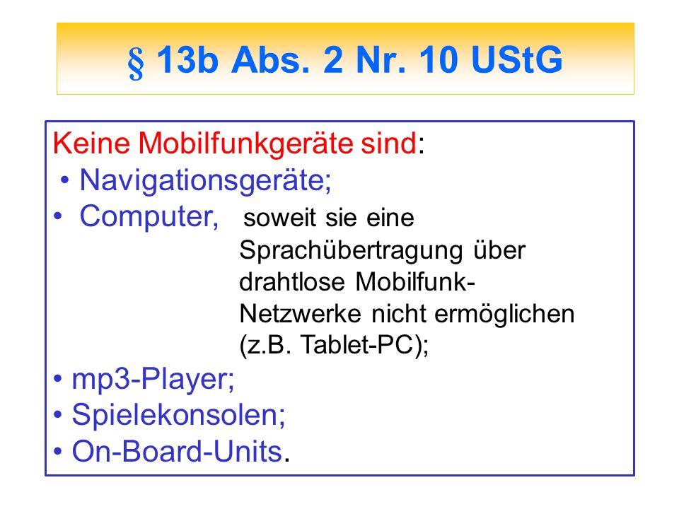 § 13b Abs. 2 Nr. 10 UStG Keine Mobilfunkgeräte sind: