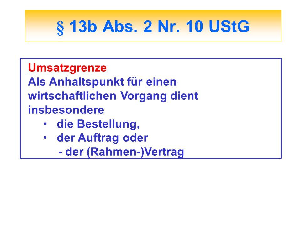 § 13b Abs. 2 Nr. 10 UStG Umsatzgrenze Als Anhaltspunkt für einen