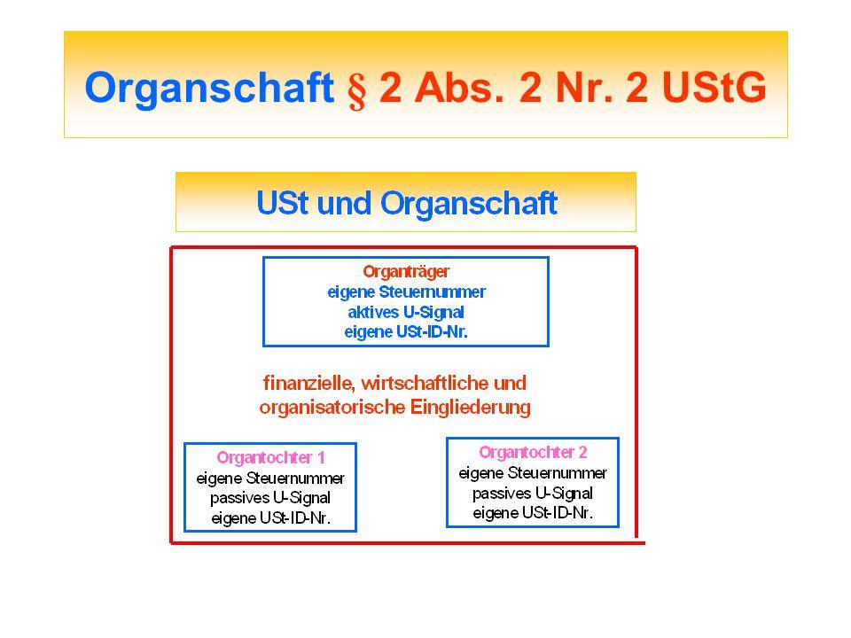 Organschaft § 2 Abs. 2 Nr. 2 UStG