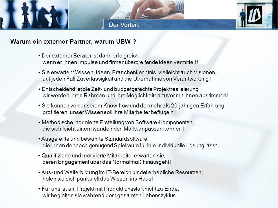 Warum ein externer Partner, warum UBW