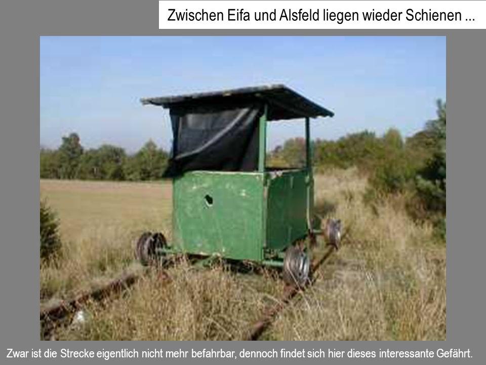 Zwischen Eifa und Alsfeld liegen wieder Schienen ...