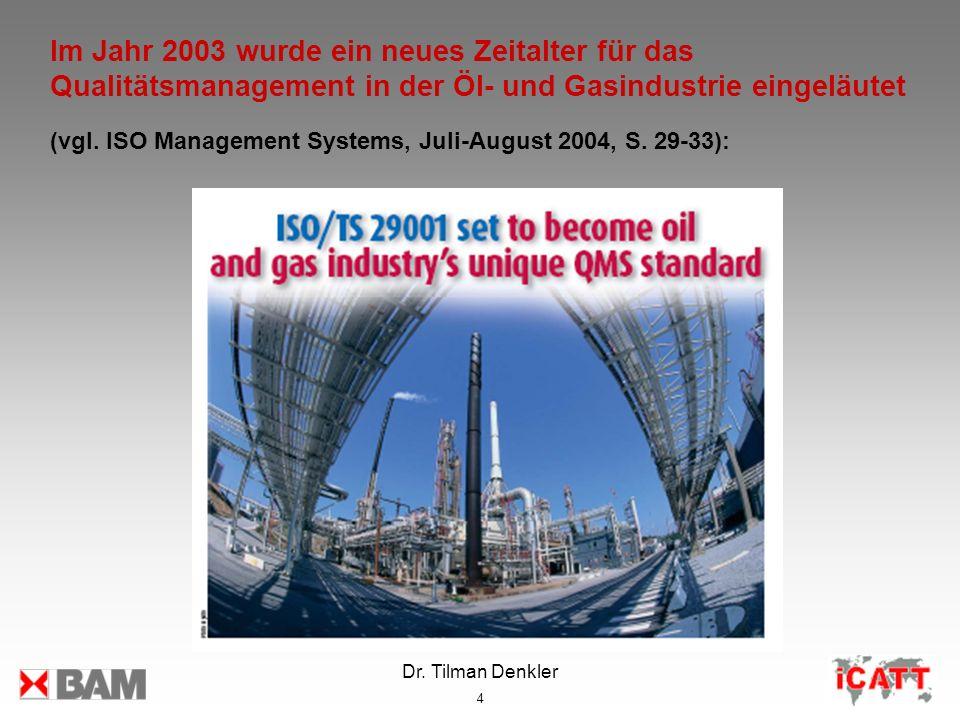 Im Jahr 2003 wurde ein neues Zeitalter für das Qualitätsmanagement in der Öl- und Gasindustrie eingeläutet